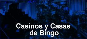 Casinos y Casas de Bingo