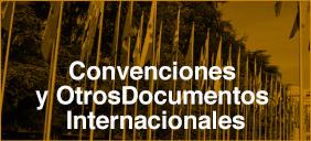 Convenciones y Otros Documentos Internacionales